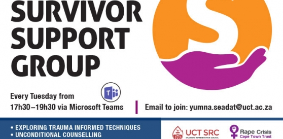 Stay connected with people who care. Email yumna.seadat@uct.ac.za to join the online Survivor Support Group which takes place every Tuesday from 17:30 to 19:30 via Microsoft Teams
